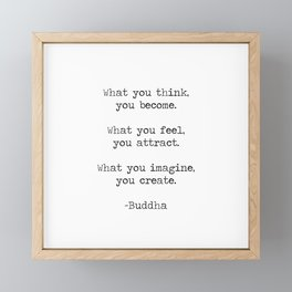 """Buddha quote """"What you think you become, what you feel you attract, what you imagine you create"""" Framed Mini Art Print"""