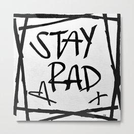 Stay Rad Metal Print