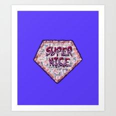 Super Nice Art Print