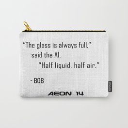 The Glass is Always Full Carry-All Pouch