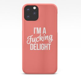 I'm a Fucking Delight (Living Coral) iPhone Case