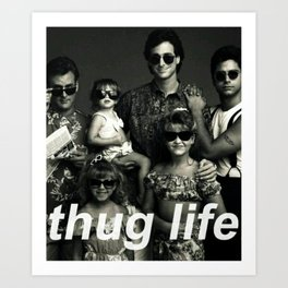 THUG LIFE Art Print