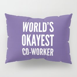 World's Okayest Co-worker (Ultra Violet) Pillow Sham