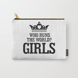 Who Run The World Girls T Shirt Carry-All Pouch