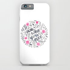 Own Who You Are iPhone 6s Slim Case