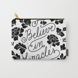 I Believe in Miracles Carry-All Pouch