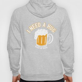 I Need A Huge Glas Of Beer - Funny Beer Quote Gift Hoody