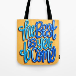 The Best Is Yet To Come (Version 2) Orange, Deep Blue & Light Blue // Quote Hand Lettering Art Tote Bag
