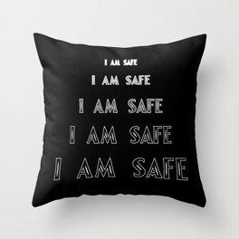 I Am Safe Throw Pillow