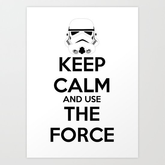 Keep Calm and use the Force Art Print