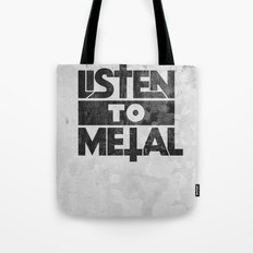 Listen to Metal Tote Bag