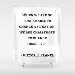Stoic Wisdom Quotes - Viktor Frankl Shower Curtain