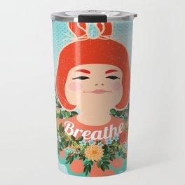 Breathe And Carry On Living Travel Mug
