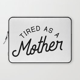 Tired as a Mother - black Laptop Sleeve