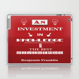 Benjamin Franklin Inspirational Investment Quote Laptop & iPad Skin