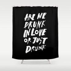 DRUNK Shower Curtain