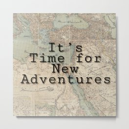 Time For New Adventures Wanderlust Times Metal Print