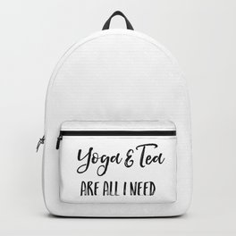 Yoga and tea are all I need Backpack