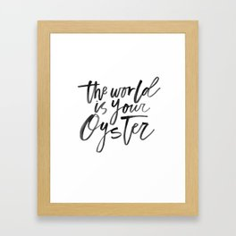 The World Is Your Oyster Framed Art Print
