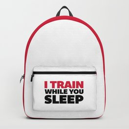 Train While You Sleep Gym Quote Backpack