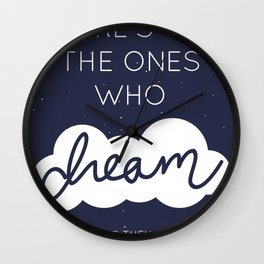 Here's to the ones who dream Wall Clock