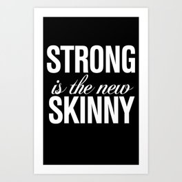 Strong is the New Skinny Typography Art Print