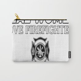 Real Women Love Firefighter Carry-All Pouch