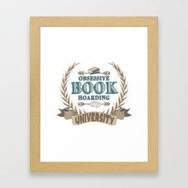 Obsessive Book Hoarding University Framed Art Print