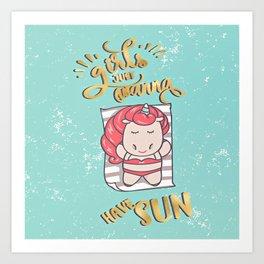 Girls just wanna have sun ! Art Print