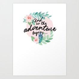 Adventure Begins, watercolor floral quote Art Print