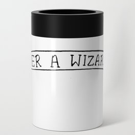 Yer A Wizard Can Cooler