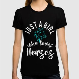 Cute I'm Just a girl who loves horses T-shirt
