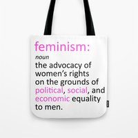 feminism Tote Bags featuring Feminism Defined by tjseesxe