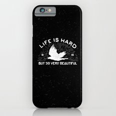 Life is hard but so very beautiful iPhone 6s Slim Case