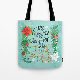 Pretty Swe*ry: It's beginning to look a lot like Fuck This Tote Bag