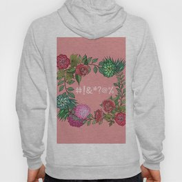 Pretty Bleeping Flowers Hoody