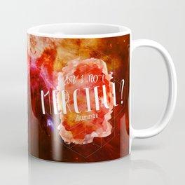 Am I Not Merciful (Illuminae) Coffee Mug