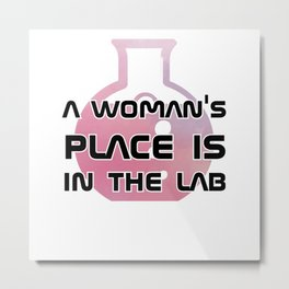 a woman's place is in the lab Metal Print