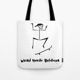 Weird Human Behavior - Skateboarding Tote Bag