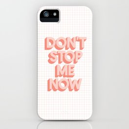 Don't Stop Me Now peach pink typography inspiration motivation wall decor iPhone Case