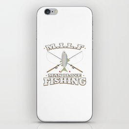 Funny Saying MILF Fishing Angling Fishermen Gift iPhone Skin