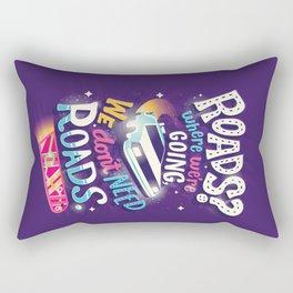We Don't Need Roads Rectangular Pillow