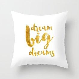 dream big dreams Throw Pillow