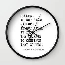 Churchill's quote, Success is not final failure Wall Clock