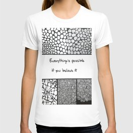 Everything is possible if you believe it T-shirt