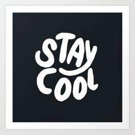 Stay Cool too Art Print
