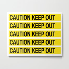 Caution Keep Out Metal Print