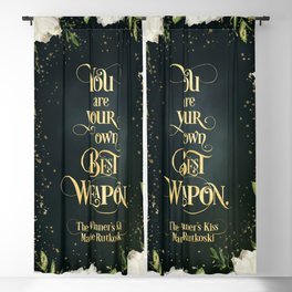 You are your own best weapon. The Winner's Kiss Blackout Curtain
