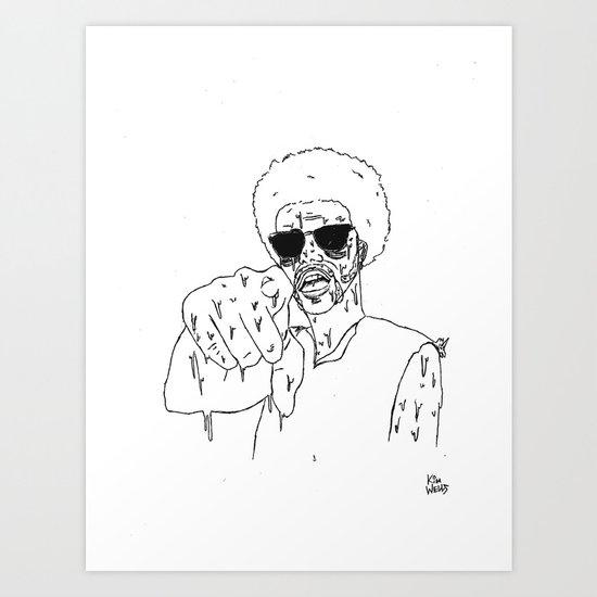 Does He Look Like a Bitch? Art Print