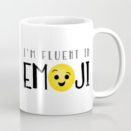 I'm Fluent In Emoji Coffee Mug
